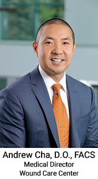 Andrew Cha, D.O., FACS - Medical Director, Wound Care Center